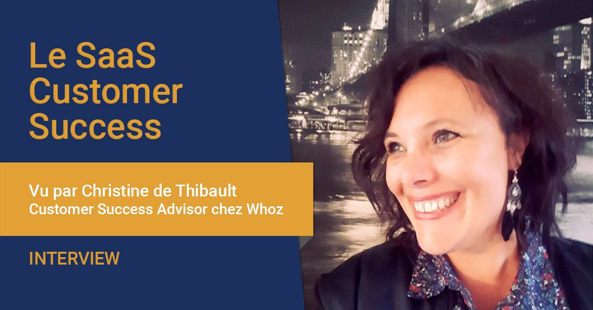 Interview de Christine de Thibault sur le SaaS Customer Success