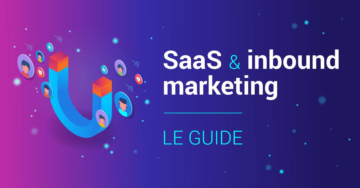 Guide de l''inbound marketing au service des éditeurs de logiciels SaaS