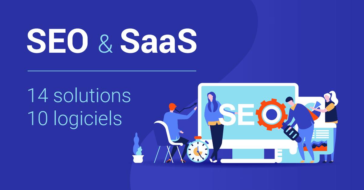 14 solutions SEO pour optimiser le référencement naturel de son site internet SaaS