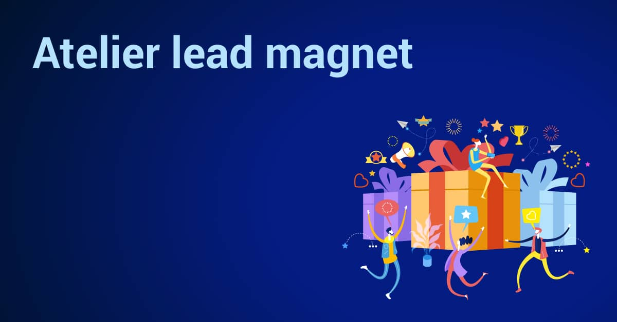 atelier inbound marketing : recommendation de lead magnets