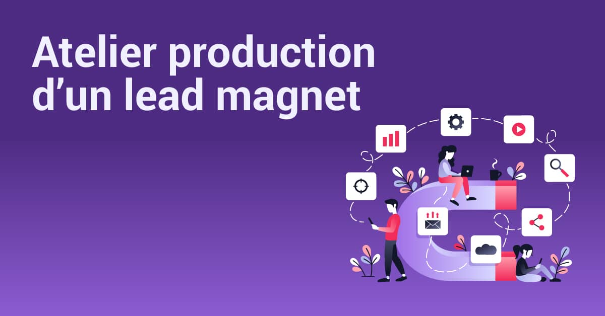 atelier inbound marketing : production d'un lead magnet