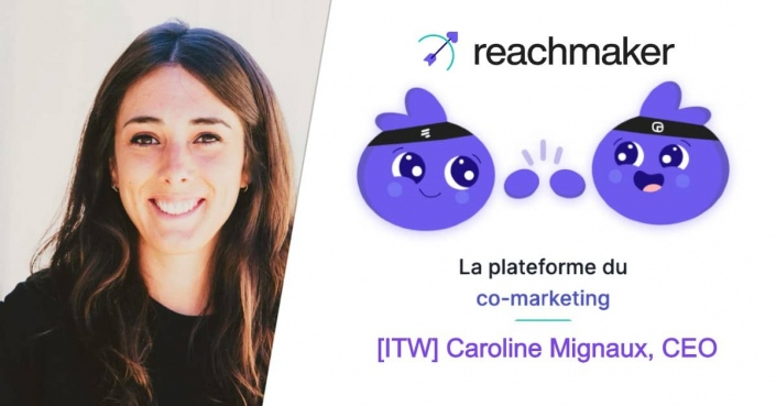 Interview de Caroline Mignaux, CEO de Reachmaker