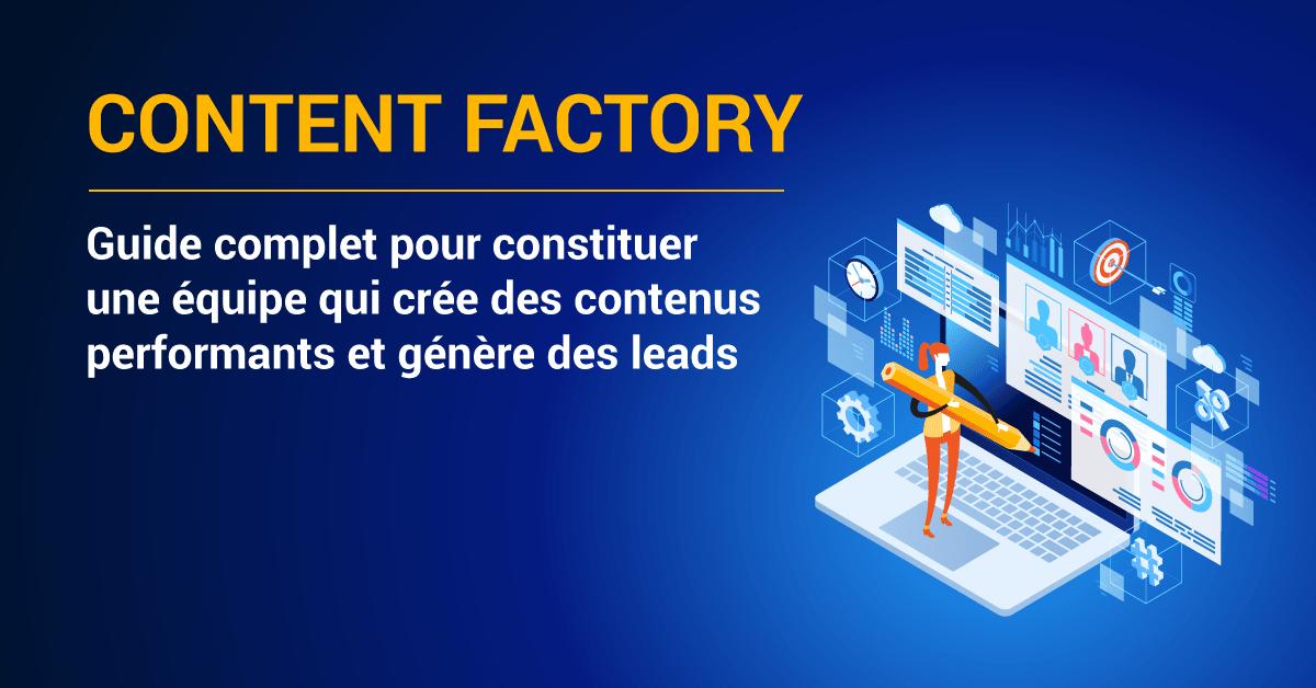 Définition de content factory et guide complet
